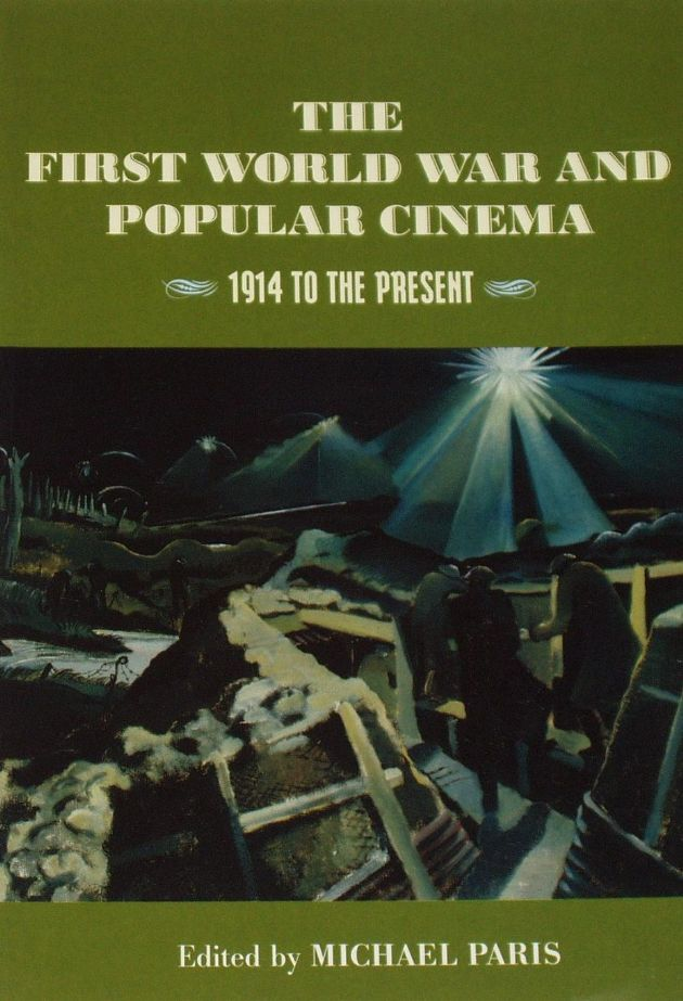The First World War and Popular Cinema, edited by Michael Paris